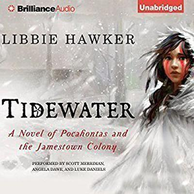 Tidewater: A Novel of Pocahontas and the Jamestown Colony Audiobook, by Libbie Hawker