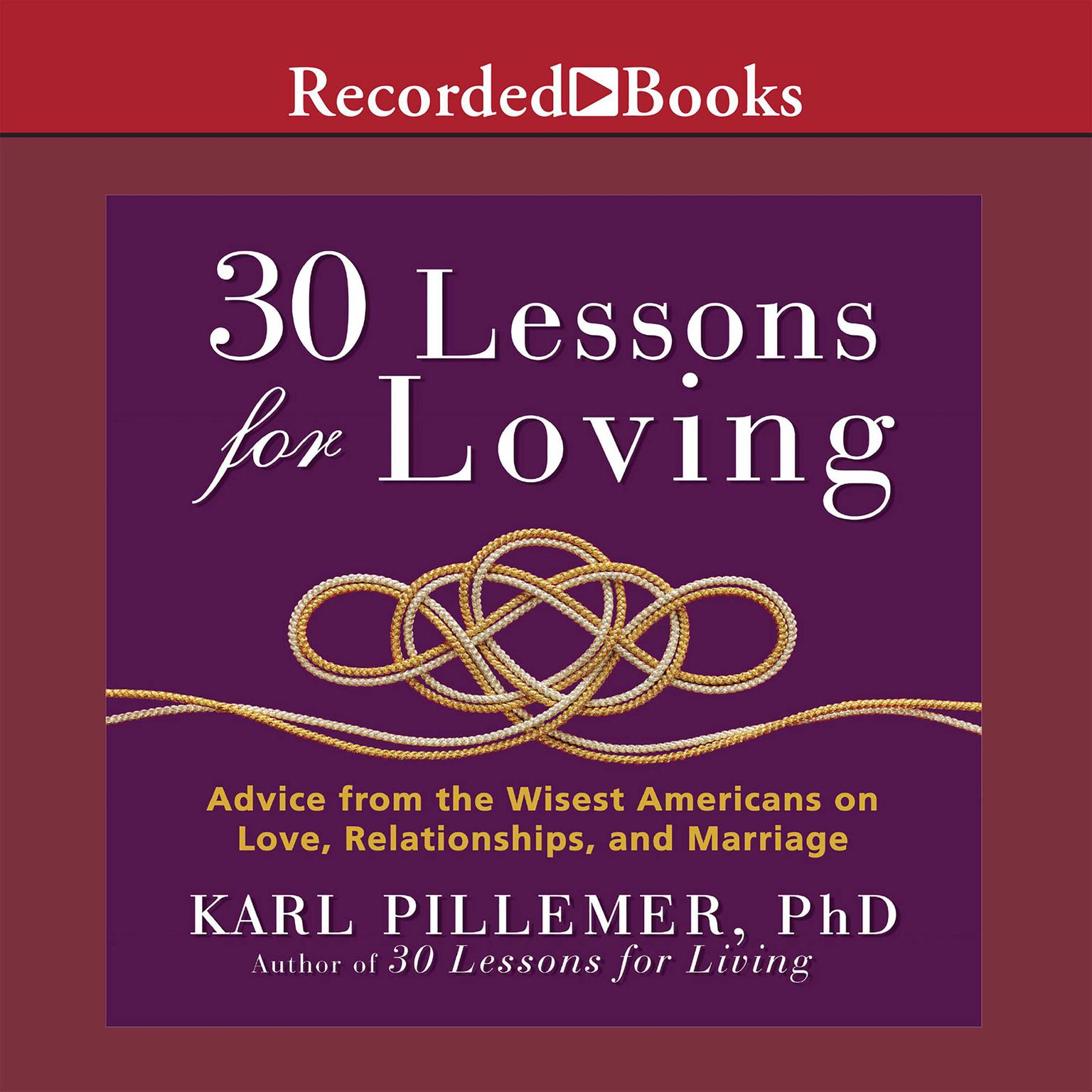 Printable 30 Lessons for Loving: Advice from the Wisest Americans on Love, Relationships, and Marriage Audiobook Cover Art
