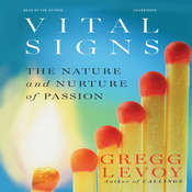 Vital Signs: The Nature and Nurture of Passion Audiobook, by Gregg Levoy