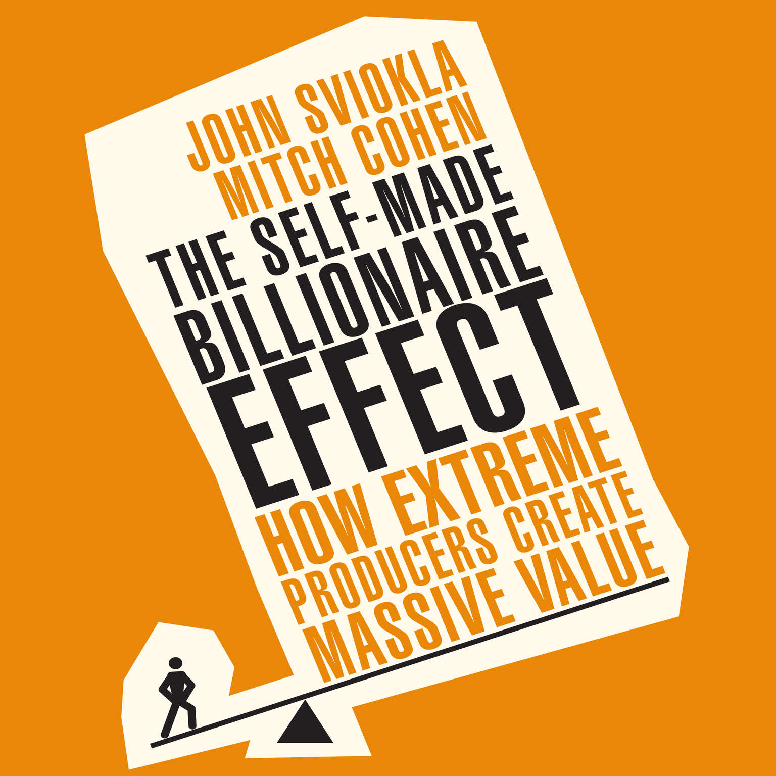 Printable The Self-made Billionaire Effect: How Extreme Producers Create Massive Value Audiobook Cover Art
