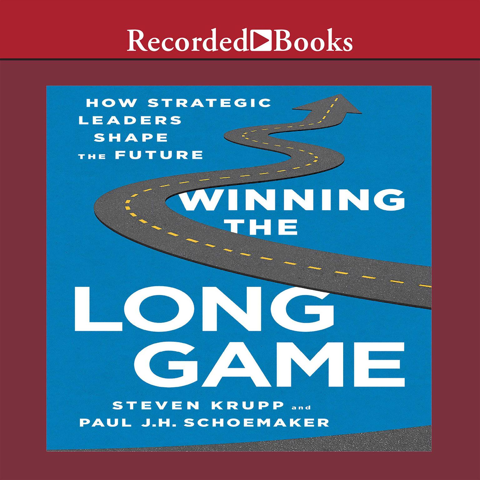 Printable Winning the Long Game: How Strategic Leaders Shape the Future Audiobook Cover Art