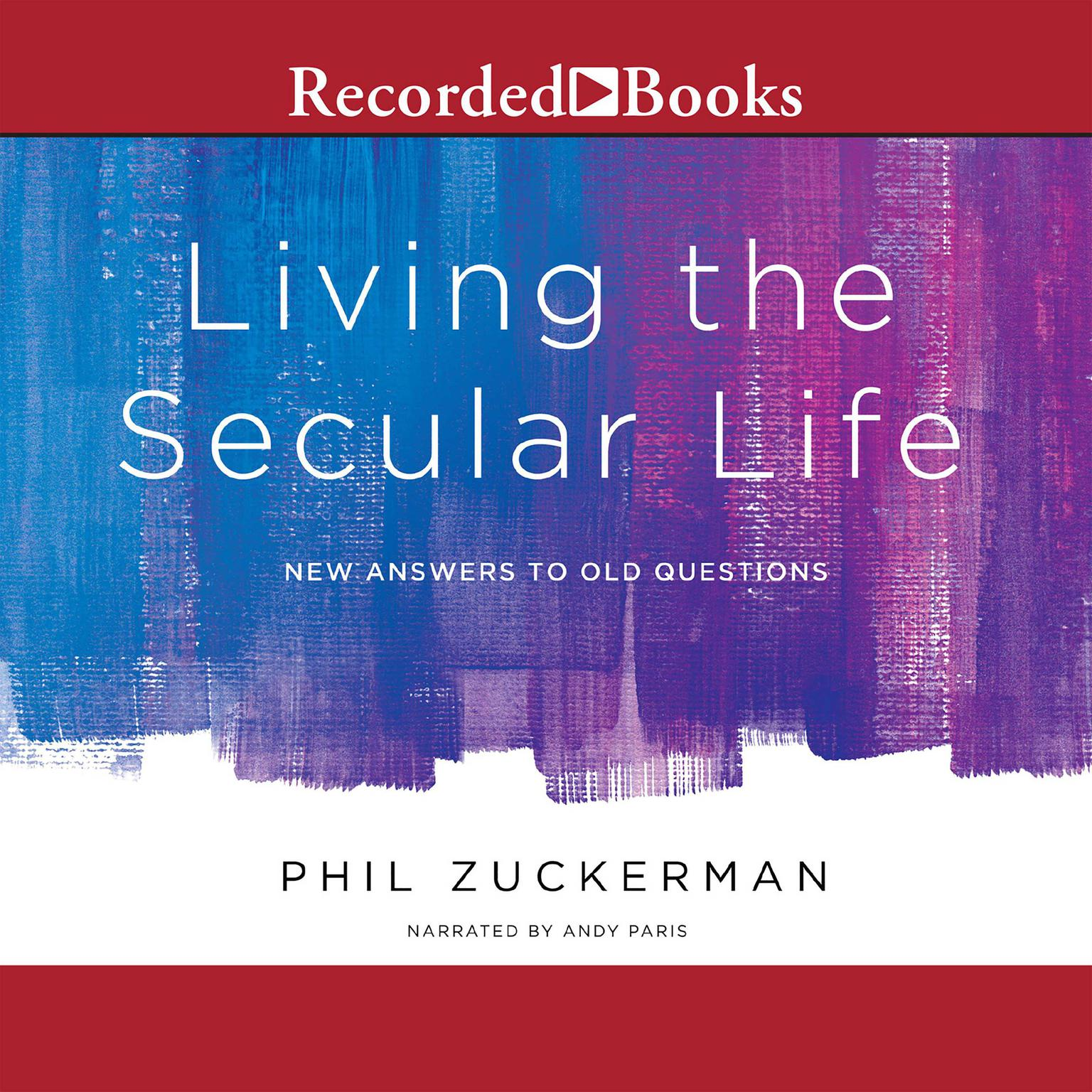 Printable Living the Secular Life: New Answers to Old Questions Audiobook Cover Art