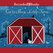 Go to Sleep, Little Farm, by Mary Lyn Ray