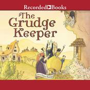 The Grudge Keeper, by Mara Rockliff