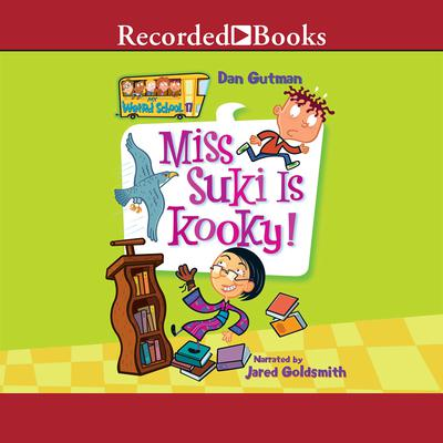 Miss Suki Is Kooky! Audiobook, by Dan Gutman