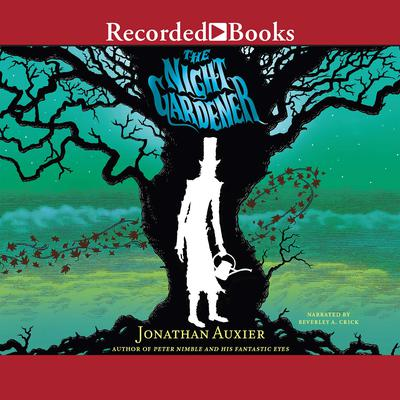 The Night Gardener Audiobook, by Jonathan Auxier