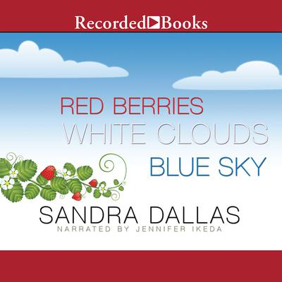 Red Berries, White Clouds, Blue Sky Audiobook, by Sandra Dallas