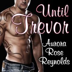 Until Trevor Audiobook, by Aurora Rose Reynolds