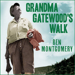 Grandma Gatewoods Walk: The Inspiring Story of the Woman Who Saved the Appalachian Trail Audiobook, by Ben Montgomery