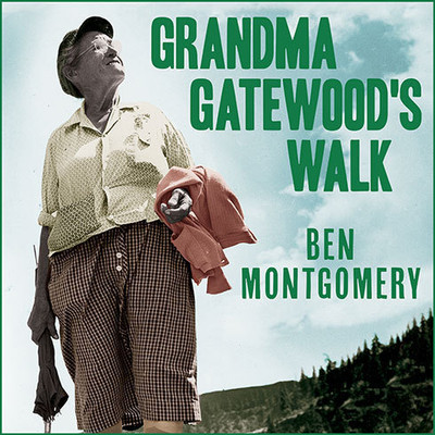 Grandma Gatewood's Walk: The Inspiring Story of the Woman Who Saved the Appalachian Trail Audiobook, by Ben Montgomery