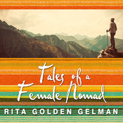 Tales of a Female Nomad: Living at Large in the World, by Rita Golden Gelman