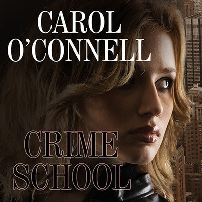 Crime School Audiobook, by Carol O'Connell