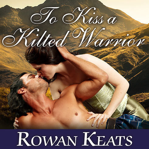 Printable To Kiss a Kilted Warrior: A Claimed by the Highlander Novel Audiobook Cover Art