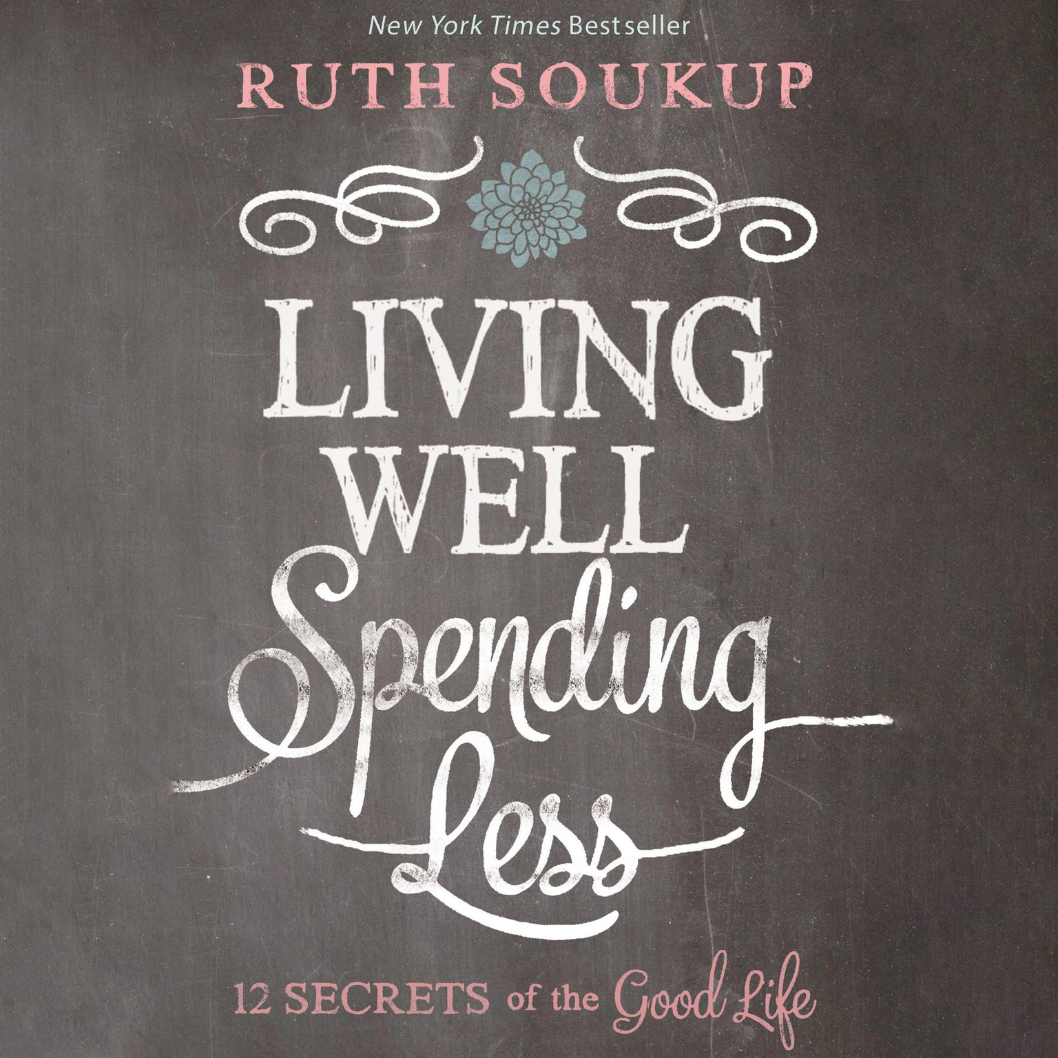 Printable Living Well, Spending Less!: 12 Secrets of the Good Life Audiobook Cover Art