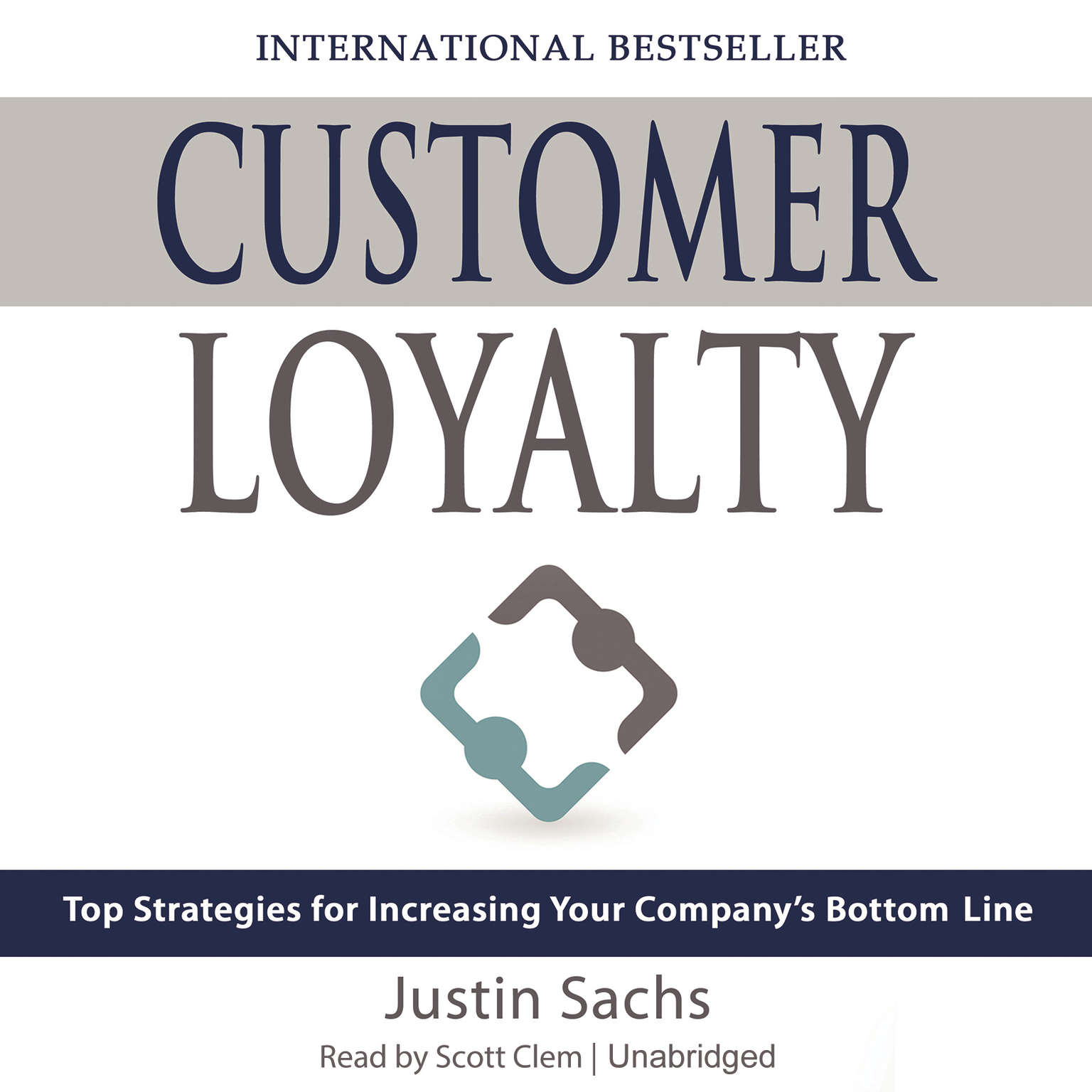 Printable Customer Loyalty: Top Strategies for Increasing Your Company's Bottom Line Audiobook Cover Art