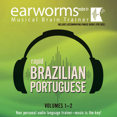 Rapid Brazilian Portuguese, Vols. 1 & 2 Audiobook, by Earworms Learning
