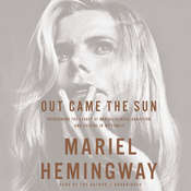 Out Came the Sun: Overcoming the Legacy of Mental Illness, Addiction, and Suicide in My Family, by Mariel Hemingway