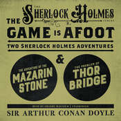 The Game Is Afoot: Two Sherlock Holmes Adventures, by Arthur Conan Doyle