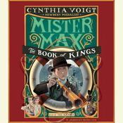 The Book of Kings: Mister Max 3, by Cynthia Voigt