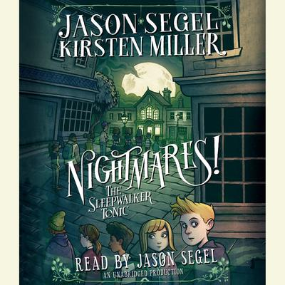 Nightmares! The Sleepwalker Tonic Audiobook, by Jason Segel