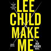 Make Me: A Jack Reacher Novel, by Lee Child