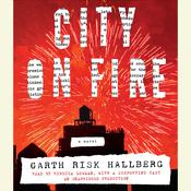 City on Fire: A novel Audiobook, by Garth Risk Hallberg