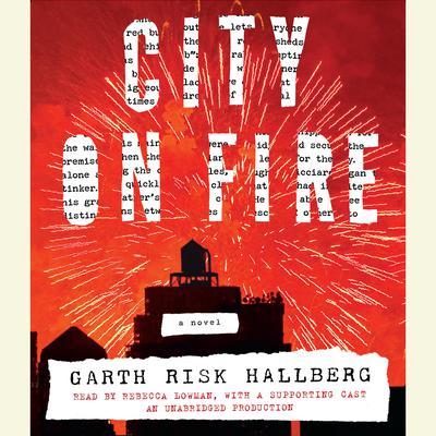 City on Fire: A novel Audiobook, by Garth Risk Hallberg