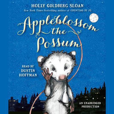 Appleblossom the Possum Audiobook, by Holly Goldberg Sloan