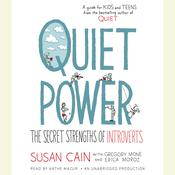 Quiet Power: The Secret Strengths of Introverts Audiobook, by Susan Cain, Gregory Mone, Erica Moroz