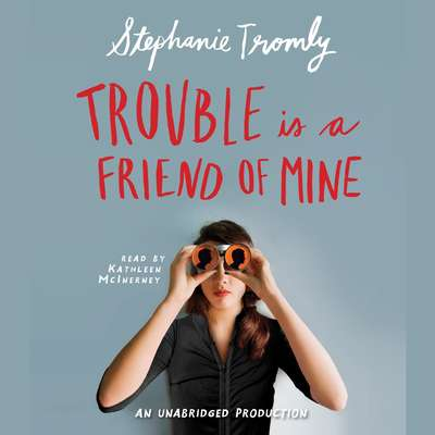 Trouble is a Friend of Mine Audiobook, by