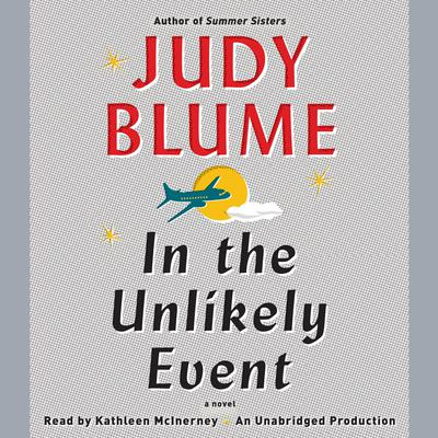 In the Unlikely Event: A Novel Audiobook, by Judy Blume