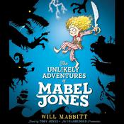 The Unlikely Adventures of Mabel Jones, by Will Mabbitt