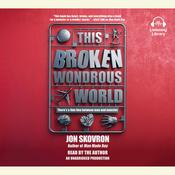 This Broken Wondrous World Audiobook, by Jon Skovron