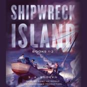 Shipwreck Island, Books 1-2 Audiobook, by S. A. Bodeen
