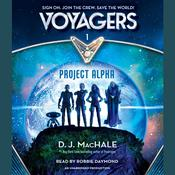 Voyagers: Project Alpha (Book 1) Audiobook, by D. J. MacHale