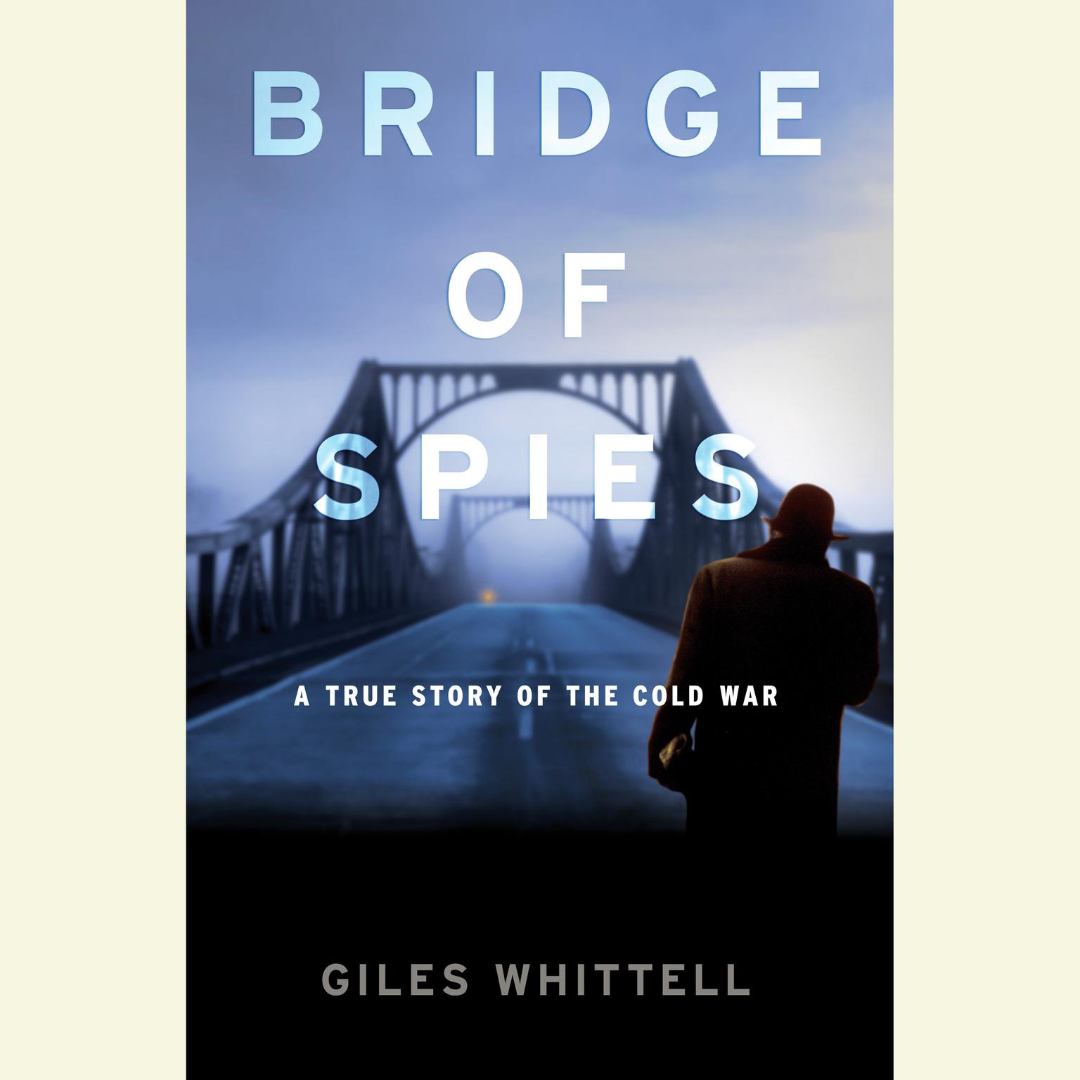 Printable Bridge of Spies: A True Story of the Cold War Audiobook Cover Art
