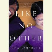 Like No Other Audiobook, by Una LaMarche