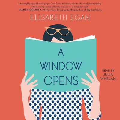 A Window Opens: A Novel Audiobook, by Elisabeth Egan