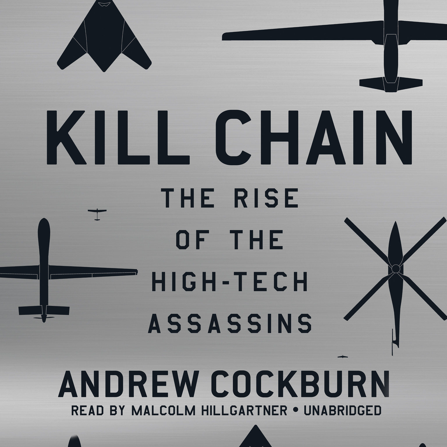 Printable Kill Chain: The Rise of the High-Tech Assassins Audiobook Cover Art