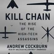 Kill Chain: The Rise of the High-Tech Assassins, by Andrew Cockburn