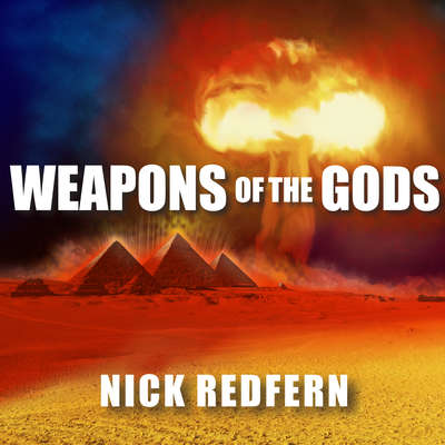 Weapons of the Gods: How Ancient Alien Civilizations Almost Destroyed the Earth Audiobook, by Nick Redfern