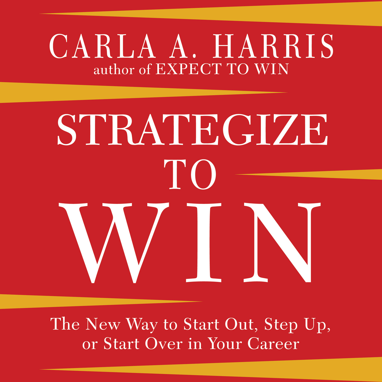 Printable Strategize to Win: The New Way to Start Out, Step Up, or Start Over in Your Career Audiobook Cover Art