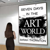 Seven Days in the Art World, by Sarah Thornton