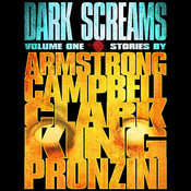 Dark Screams, Volume One, by Bill Pronzini, Kelley Armstrong, Ramsey Campbell, Simon Clark, Stephen King