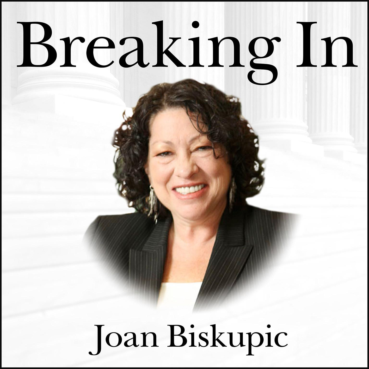 Printable Breaking In: The Rise of Sonia Sotomayor and the Politics of Justice Audiobook Cover Art