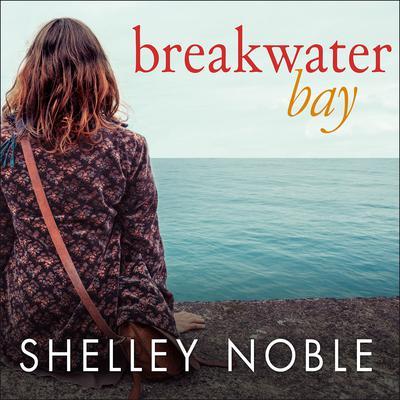 Breakwater Bay Audiobook, by Shelley Noble