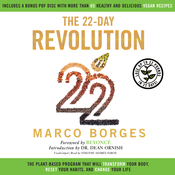 The 22-Day Revolution: The Plant-Based Program That Will Transform Your Body, Reset Your Habits, and Change Your Life, by Marco Borges