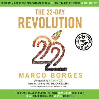 The 22-Day Revolution: The Plant-Based Program That Will Transform Your Body, Reset Your Habits, and Change Your Life Audiobook, by Marco Borges