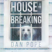 Housebreaking: A Novel Audiobook, by Dan Pope