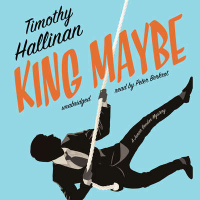 King Maybe: A Junior Bender Mystery Audiobook, by Timothy Hallinan